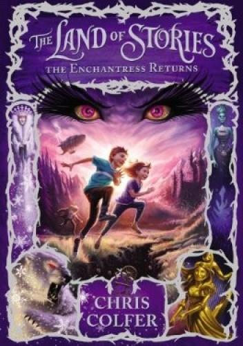 Okładka książki The Land of Stories. The Enchantress Returns