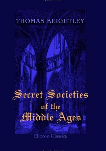 Okładka książki Secret Societies of the Middle Ages