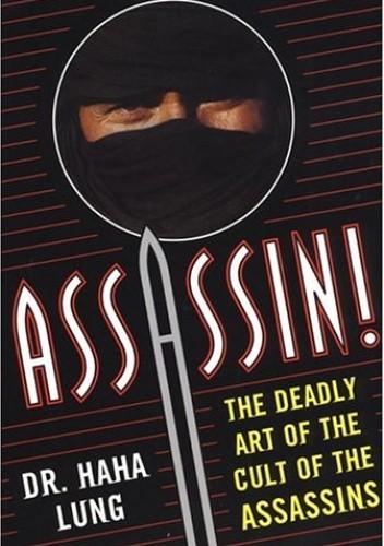 Okładka książki Assassin! The Deadly Art of the Cult of the Assassins: The Deadly Art Of The Cult Of The Assassins