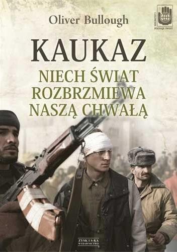 Okładka książki Kaukaz. Niech świat rozbrzmiewa naszą chwałą