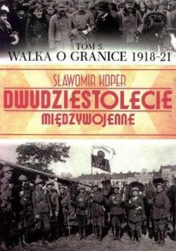 Okładka książki Walka o Granice 1918-21