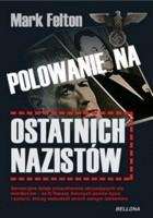 Polowanie na ostatnich nazistów.