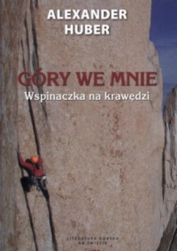 Okładka książki Góry we mnie. Wspinaczka na krawędzi