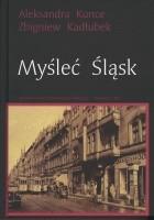 Myśleć Śląsk. Wybór esejów