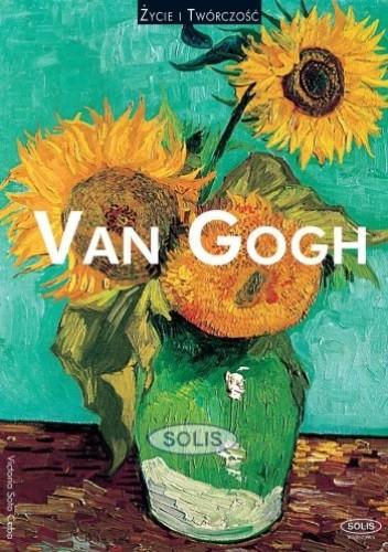 Okładka książki Van Gogh. Życie i twórczość