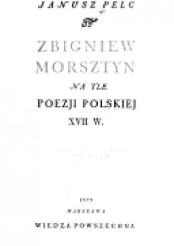 Okładka książki Zbigniew Morsztyn na tle poezji polskiej XVII w.