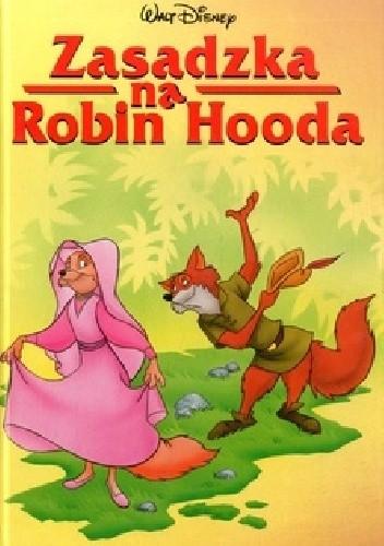 Okładka książki Zasadzka na Robin Hooda