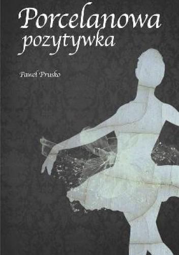 Porcelanowa pozytywka. - Paweł Prusko