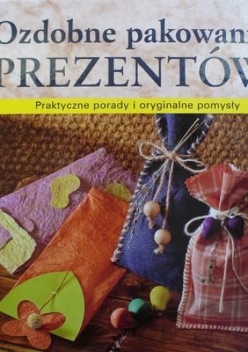 Okładka książki Ozdobne pakowanie prezentów