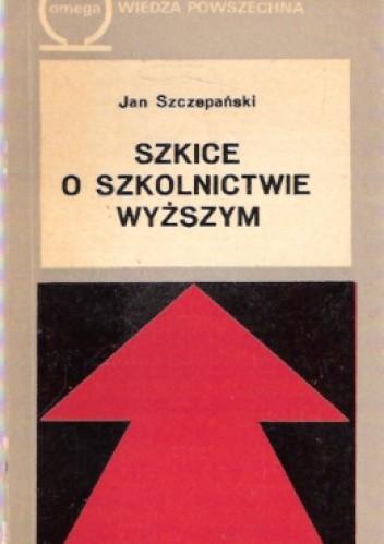 Okładka książki Szkice o szkolnictwie wyższym