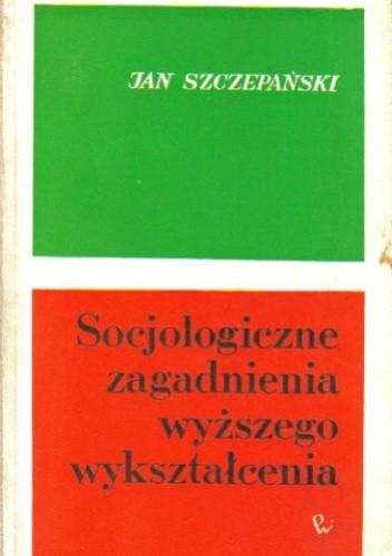Okładka książki Socjologiczne zagadnienia wyższego wykształcenia
