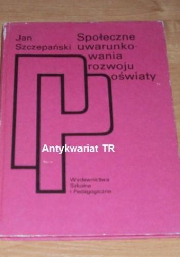 Okładka książki Społeczne uwarunkowania rozwoju oświaty