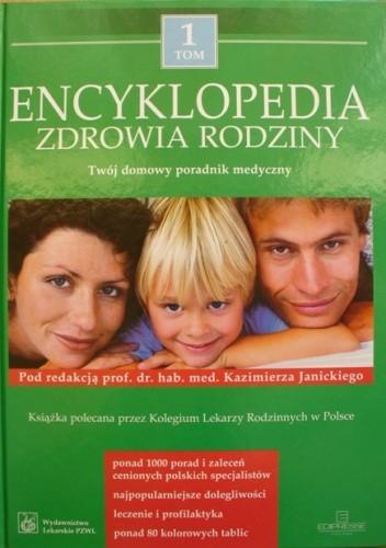 Okładka książki Encyklopedia zdrowia rodziny. Twój domowy poradnik medyczny. Tom 1
