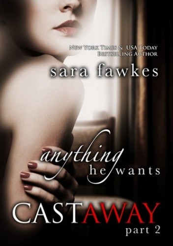 Okładka książki Anything He Wants: Castaway #2 (Anything He Wants 7)