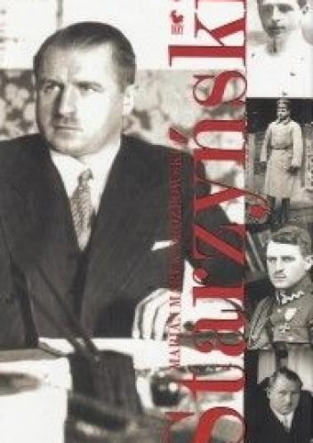 Okładka książki Starzyński. Legionista, polityk gospodarczy, prezydent Warszawy