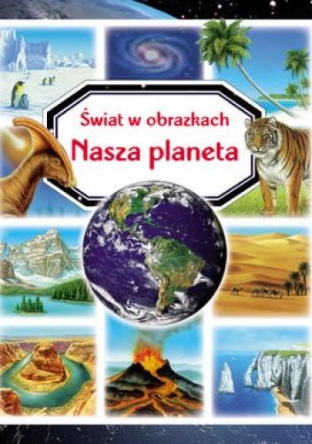 Okładka książki Nasza planeta. Świat w obrazkach