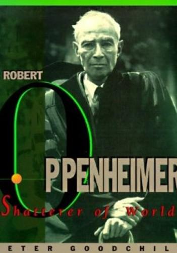 Okładka książki J. Robert Oppenheimer: Shatterer of Worlds