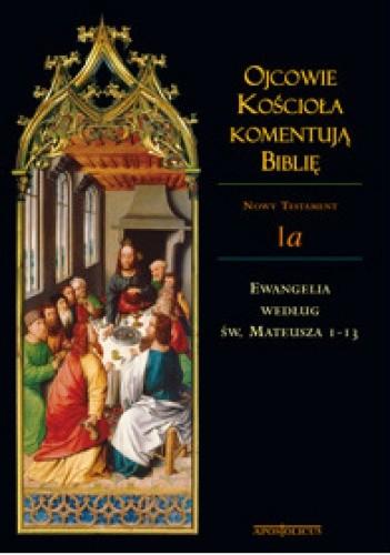 Okładka książki Ojcowie Kościoła komentują Biblię. Ewangelia według św. Mateusza 1-13