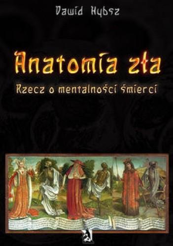 Okładka książki Anatomia zła. Rzecz o mentalności śmierci.