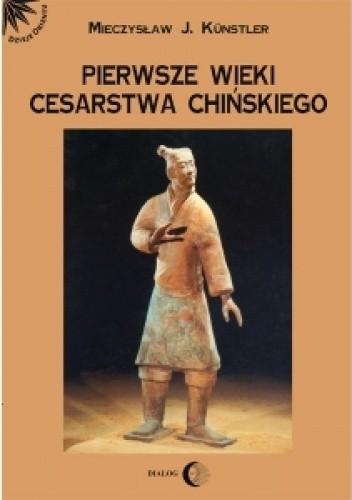 Okładka książki Pierwsze wieki cesarstwa chińskiego