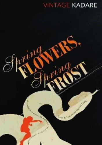 Okładka książki Spring Flowers, Spring Frost