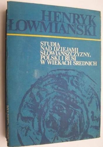 Okładka książki Studia nad dziejami Słowiańszczyzny, Polski i Rusi w wiekach średnich
