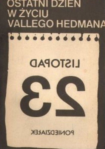 Okładka książki Ostatni dzień w życiu Vallego Hedmana