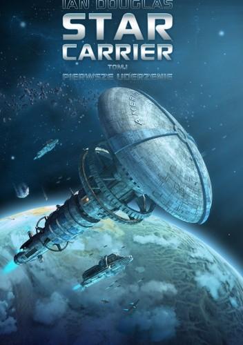 Star Carrier: Pierwsze uderzenie - Ian Douglas
