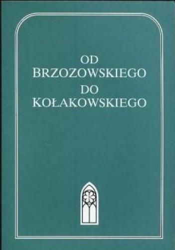 Okładka książki Od Brzozowskiego do Kołakowskiego. Polscy pisarze XX wieku wobec religii