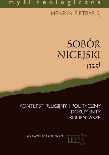 Okładka książki Sobór Nicejski (325) Kontekst religijny i polityczny. Dokumenty i komenatrze