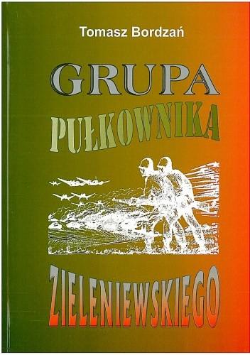 Okładka książki Grupa pułkownika Zieleniewskiego. Powstanie i działania bojowe we wrześniu 1939 roku