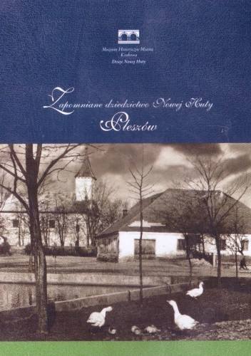 Okładka książki Zapomniane dziedzictwo Nowej Huty - Pleszów