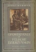 Opowiadania o Feliksie Dzierżyńskim