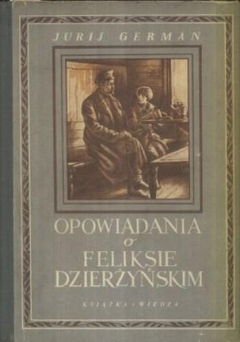 Okładka książki Opowiadania o Feliksie Dzierżyńskim