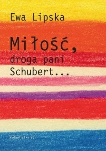 Okładka książki Miłość, droga pani Schubert...