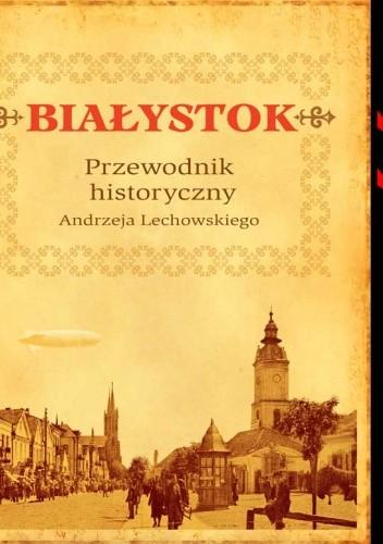 Okładka książki Białystok. Przewodnik historyczny