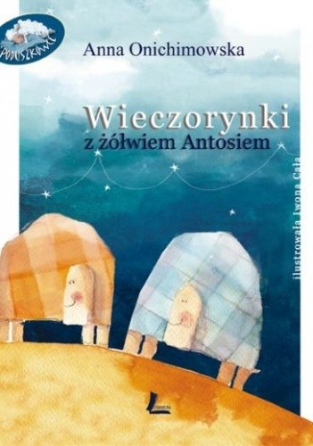 Okładka książki Wieczorynki z żółwiem Antosiem