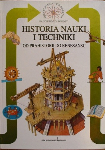 Okładka książki Historia nauki i techniki. Od prahistorii do renesansu