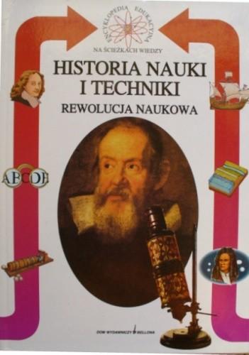 Okładka książki Historia nauki i techniki. Rewolucja naukowa