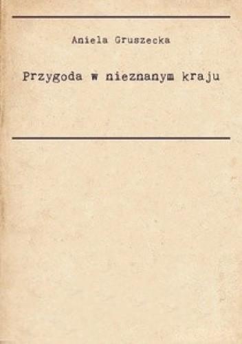Okładka książki Przygoda w nieznanym kraju