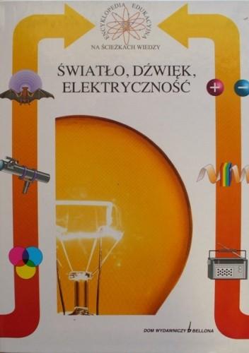 Okładka książki Światło, dźwięk, elektryczność