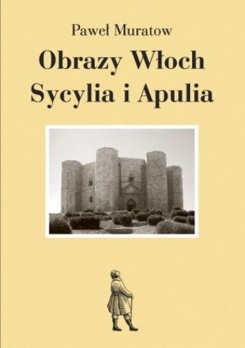 Okładka książki Obrazy Włoch: Sycylia i Apulia