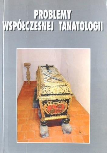 Okładka książki Problemy współczesnej tanatologii