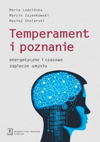 Okładka książki Temperament i poznanie. Energetyczne i czasowe zaplecze umysłu