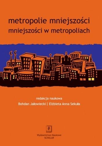 Okładka książki Metropolie mniejszości, mniejszości w metropoliach