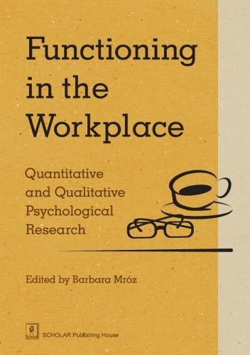 Okładka książki Functioning in the Workplace. Quantitative and Qualitative Psychological Research