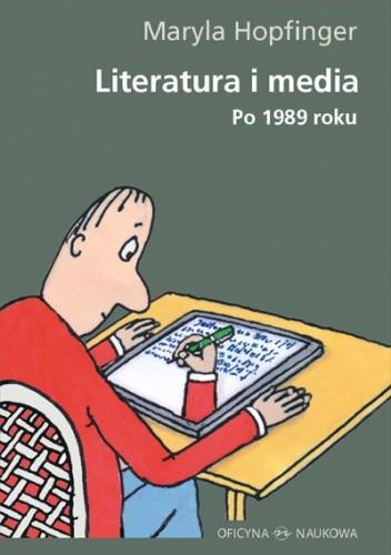 Okładka książki Literatura i media. Po 1989 roku.
