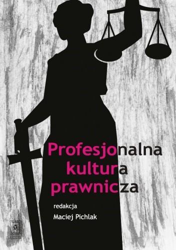 Okładka książki Profesjonalna kultura prawnicza