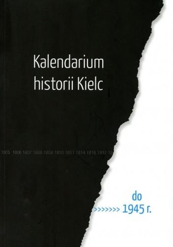 Okładka książki Kalendarium historii Kielc do 1945 r.