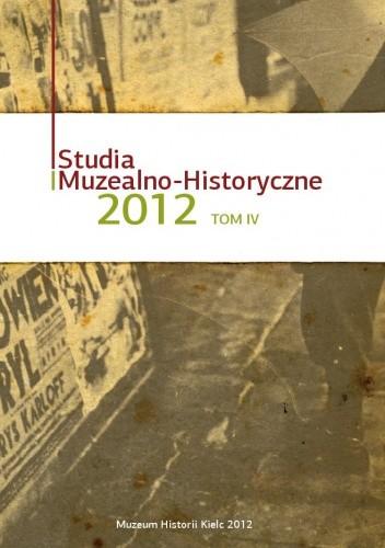 Okładka książki Studia Muzealno-Historyczne 2012. Tom 4